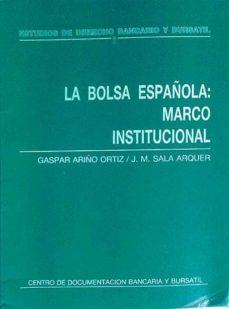 LA BOLSA ESPAÑOLA: MARCO INSTITUCIONAL - VVAA | Triangledh.org