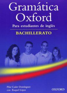 Libro de descarga gratuita de google GRAMATICA OXFORD PARA ESTUDIANTES DE INGLES (BACHILLERATO) CON RESPUESTAS 9780194037167