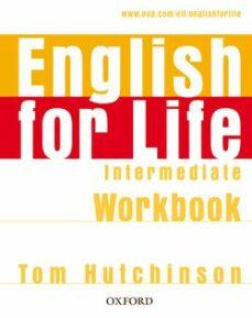 Descarga gratuita de libros de sonido. ENGLISH FOR LIFE INTERMEDIATE WORBOOK WITHOUT KEY 9780194307567 (Spanish Edition) de TOM HUTCHINSON