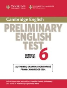 Descarga gratuita de libros electrónicos de jar para dispositivos móviles. CAMBRIDGE PRELIMINARY ENGLISH TEST 6: STUDENT S BOOK WITHOUT ANSW ERS 9780521123167 en español de