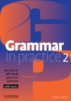 Libros en pdf gratis descargar en ingles. GRAMMAR IN PRACTICE 2: 40 UNITS OF SELF-STUDY GRAMMAR EXERCISES de ROGER GOWER