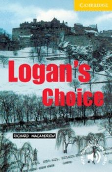 Libros de google descargas gratuitas. LOGAN S CHOICE: LEVEL 2 FB2 MOBI ePub de RICHARD MACANDREW 9780521795067