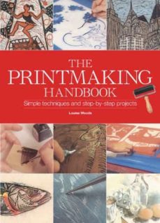 the printmaking handbook: the complete guide to the latest techniques, tools, and materials-louise woods-9780785824367