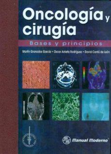 Ebook para dummies descargar gratis ONCOLOGIA Y CIRUGIA. BASES Y PRINCIPIOS. en español RTF iBook PDF 9786074482867 de MARTIN GRANADOS GARCIA