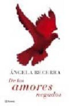 Descargar libros de google completos gratis DE LOS AMORES NEGADOS (Literatura española) de ANGELA BECERRA
