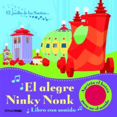 Inmaswan.es El Alegre Ninky Nonk (El Jardin De Los Sueños) (Libro Con Sonidos ) Image