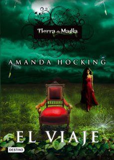 tierra de magia 1: el viaje-amanda hocking-9788408111467