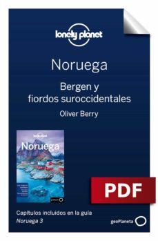 noruega 3_5. bergen y fiordos suroccidentales (ebook)-anthony ham-oliver berry-9788408202967