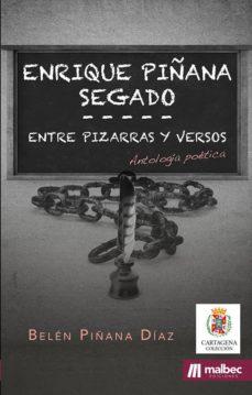 Ebook gratis descargar nederlands ENTRE PIZARRAS Y VERSOS. ANTOLOGÍA DE ENRIQUE PIÑANA SEGADO  (Spanish Edition) 9788412069167