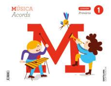 MUSICA 1º EDUCACION PRIMARIA SERIE ACORDS QUADERN ED 2019 CATALA