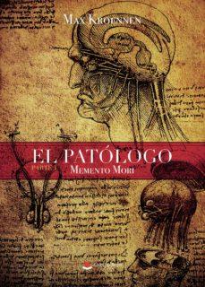 Libros gratis descargas mp3 EL PATÓLOGO. PARTE I: MEMENTO MORI 9788413179667 ePub CHM RTF
