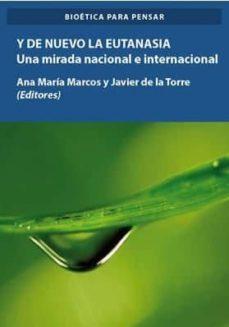 Descargar Y DE NUEVO LA EUTANASIA: UNA MIRADA NACIONAL E INTERNACIONAL gratis pdf - leer online