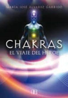 chakras, el viaje del héroe (e-book) (ebook)-maria jose alvarez garrido-9788415292067