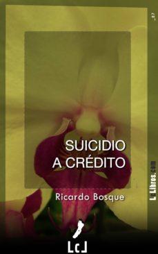 suicidio a crédito (ebook)-ricardo bosque-9788415414667