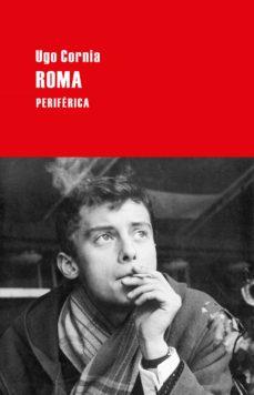 Descargas de libros electrónicos en pdf gratis. ROMA 9788416291267 de UGO CORNIA CHM (Spanish Edition)