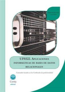 UF0322 APLICACIONES INFORMÁTICAS DE BASES DE DATOS RELACIONALES - VV.AA. | Triangledh.org