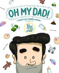 Descargar OH MY DAD!: PORQUE ELLOS TAMBIEN CUENTAN gratis pdf - leer online