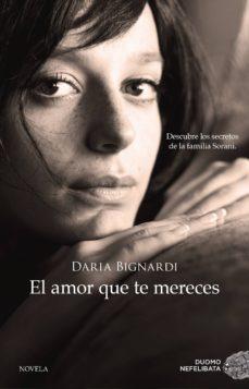 el amor que te mereces (ebook)-daria bignardi-9788416634767