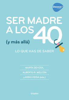 ser madre a los 40 (y más allá)-marta devesa-9788416895267