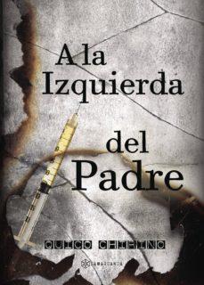 Scribd descargar ebook gratis A LA IZQUIERDA DEL PADRE in Spanish de QUICO CHIRINO