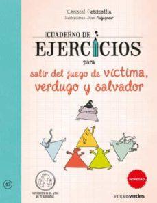 cuaderno ej. para salir del juego de víctima, verdugo y salvador-christel petitcollin-9788416972067