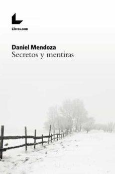 Descargar ebooks google gratis SECRETOS Y MENTIRAS de DANIEL MENDOZA