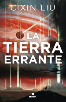 Descarga pdf gratis de libros. LA TIERRA ERRANTE 9788417347567 en español de CIXIN LIU