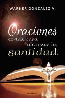 Costosdelaimpunidad.mx (I.b.d.) Oraciones Cortas Para Alcanzar La Santidad Image