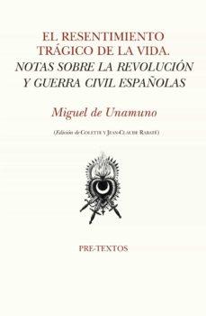 Cdaea.es El Resentimiento Tragico De La Vida: Notas Sobre La Revolucion Y Guerra Civil Españolas Image