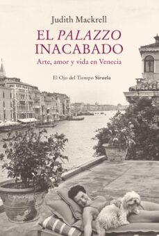 Descargar gratis libros electrónicos holandeses EL PALAZZO INACABADO de JUDITH MACKRELL 9788417860967