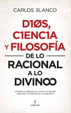 Descargar audiolibros gratis para iPod DIOS, CIENCIA Y FILOSOFIA: DE LO RACIONAL A LO DIVINO (Literatura española)