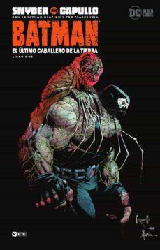 Ebooks descargables gratis en formato pdf BATMAN: EL ULTIMO CABALLERO DE LA TIERRA - LIBRO DOS en español de SCOTT SNYDER 9788418043567