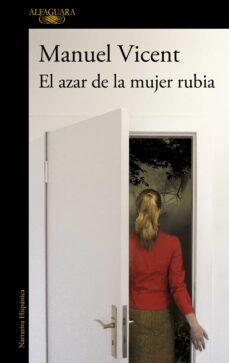 el azar de la mujer rubia-manuel vicent-9788420413167