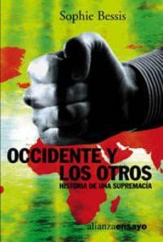 occidente y los otros: historia de una supremacia-sophie bessis-9788420667867