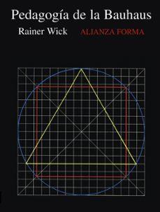 la pedagogia de la bauhaus-rainer wick-9788420671567