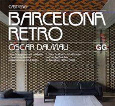 Bressoamisuradi.it Barcelona Retro: Guia De Arquitectura Moderna Y De Artes Aplicadas En Barcelon (1954-1980) Image