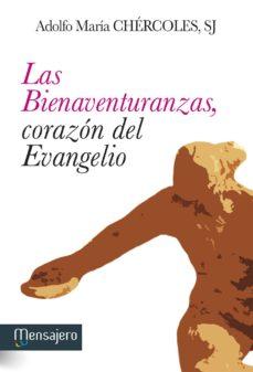 Descargar LAS BIENAVENTURANZAS, CORAZON DEL EVANGELIO gratis pdf - leer online