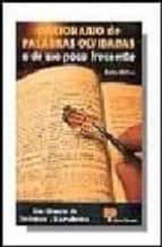 Valentifaineros20015.es Diccionario De Palabras Olvidadas O De Uso Poco Frecuente Image