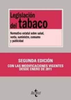 Chapultepecuno.mx Legislacion Del Tabaco: Normativa Estatal Sobre Salud, Venta, Sum Inistro, Consumo Y Publicidad (2ª Ed.) Image