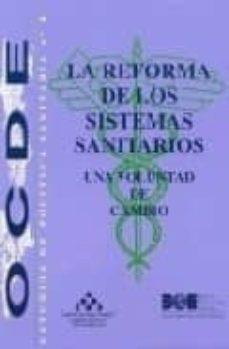 Descarga gratuita de libros electrónicos de jar para dispositivos móviles. LA REFORMA DE LOS SISTEMAS SANITARIOS: UNA VOLUNTAD DE CAMBIO (OC DE, ESTUDIOS DE POLITICA SANITARIA,  Nº 8)