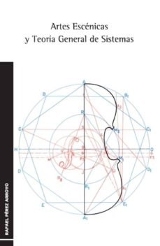 artes escenicas y teoria general de sistemas: relaciones entre mu sica y coreografia-rafael perez arroyo-9788438104767