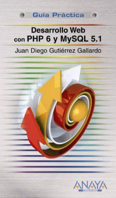 Descargar DESARROLLO WEB PHP 6 Y MYSQL 5.1 gratis pdf - leer online