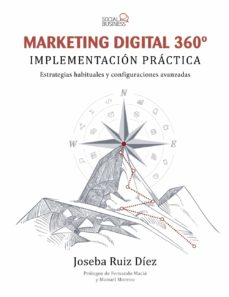 Descargar MARKETING DIGITAL 360º: IMPLEMENTACION PRACTICA gratis pdf - leer online