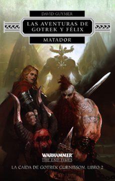 Descargas de libros de texto gratis para ipad MATADOR (LIBRO II LA CAÍDA DE GOTREK GURNISSON) in Spanish
