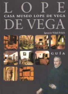 casa museo lope de vega: guia-ignacio vidal-folch-9788445135167