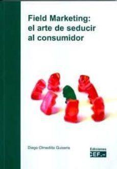field marketing. el arte de seducir al consumidor-9788445418567