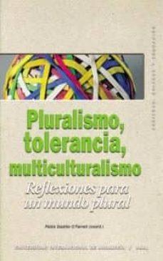 Carreracentenariometro.es Pluralismo, Tolerancia, Multiculturalismo: Reflexiones Para Un Mu Ndo Plural Image