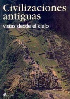 Elmonolitodigital.es Civilizaciones Antiguas: Vistas Desde El Cielo Image