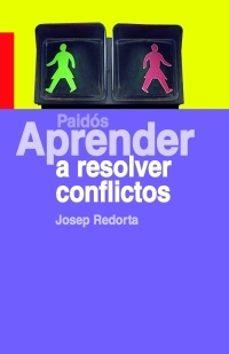 aprender a resolver conflictos-josep redorta-9788449320767