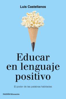 educar en lenguaje positivo-luis castellanos-9788449333767